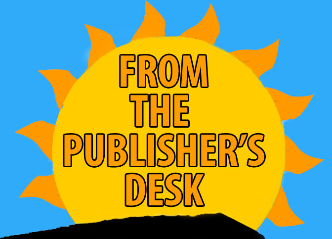 FROM THE PUBLISHER'S DESK: The Sun Turns Five and there's Plenty of Light to Give